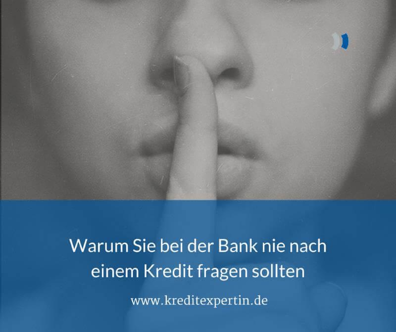 Warum Sie bei der Bank nie nach einem Kredit fragen sollten und wie Sie es besser machen