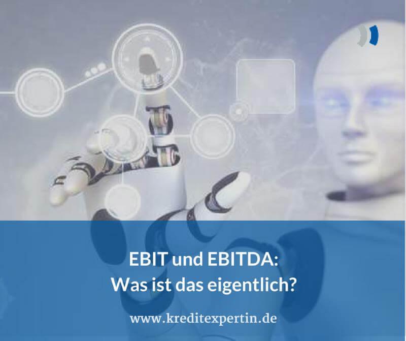 EBIT und EBITDA: Was ist das eigentlich?