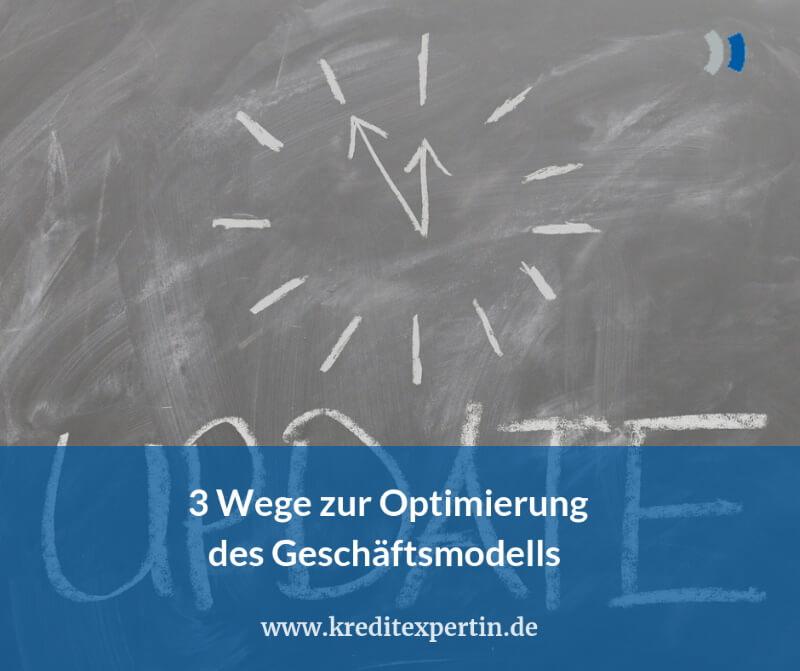 3 Wege zur Optimierung des Geschäftsmodells (Infografik)