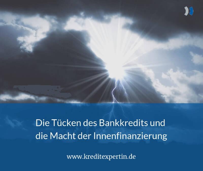 Von den Tücken des Bankkredits und der Macht der Innenfinanzierung