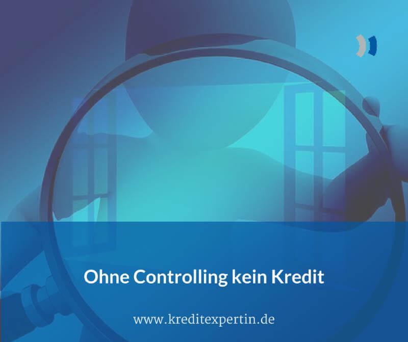 Ohne Controlling kein Kredit! Warum eigentlich?