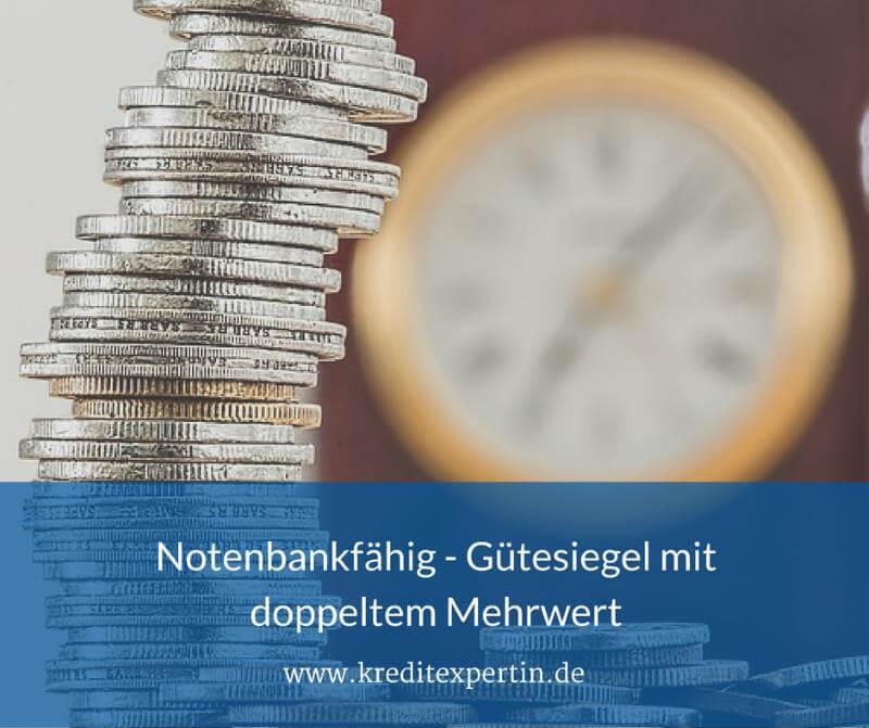 Notenbankfähig – Gütesiegel mit doppeltem Mehrwert