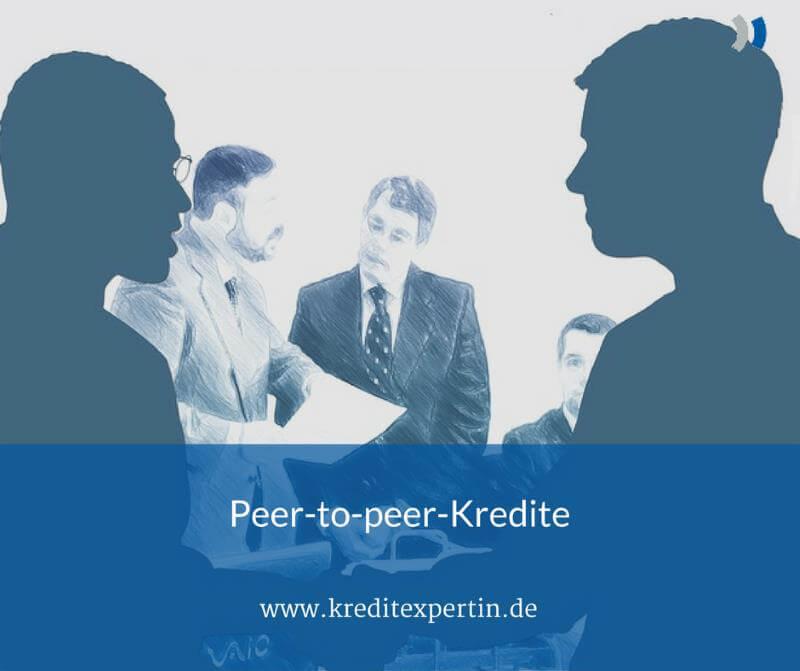 Peer-to-peer-Kredite (Direktkredite von Privatpersonen an Privatpersonen)